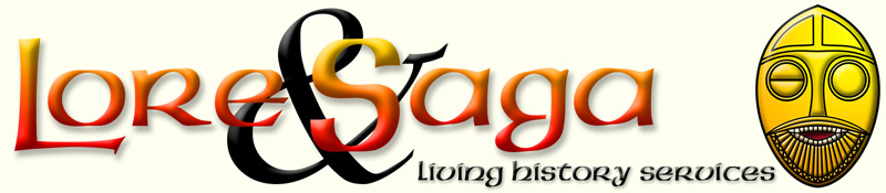 Lore and Saga. Living History Services for Museums, Schools and the Heritage Industry.